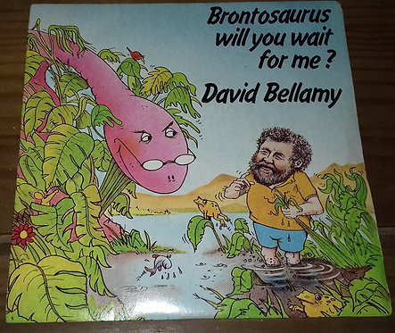 """David Bellamy  - Brontosaurus Will You Wait For Me? (7"""", Single) (MD Records"""