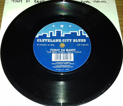 """Tony Di Bart - The Real Thing (7"""") (Cleveland City Blues)"""