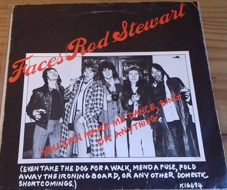 Faces  / Rod Stewart - You Can Make Me Dance, Sing Or Anything (Even Take The