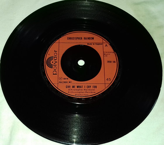 """Christopher Rainbow* - Give Me What I Cry For (7"""", Single) (Polydor)"""