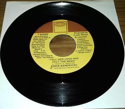 """Eddie Kendricks - Tell Her Love Has Felt The Need (7"""") (Tamla)"""