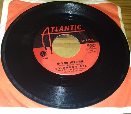 """Solomon Burke - If You Need Me (7"""") (Atlantic)"""