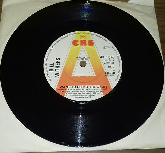 """Bill Withers - I Want To Spend The Night (7"""", Single, Promo) (CBS)"""