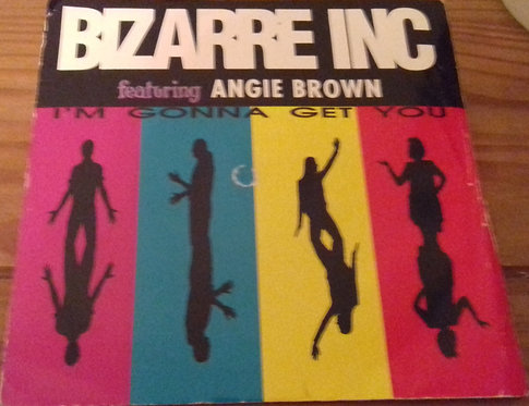 """Bizarre Inc Featuring Angie Brown - I'm Gonna Get You (7"""", Single) (Vinyl Soluti"""