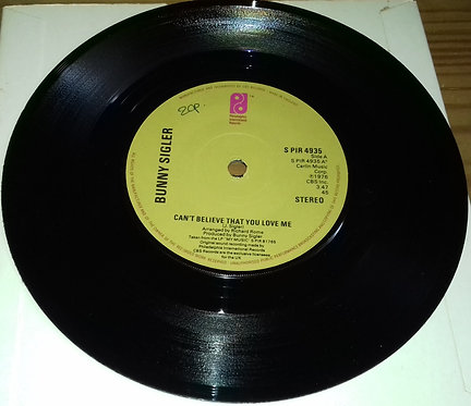 "Bunny Sigler - Can't Believe That You Love Me (7"", Single) (Philadelphia Interna"