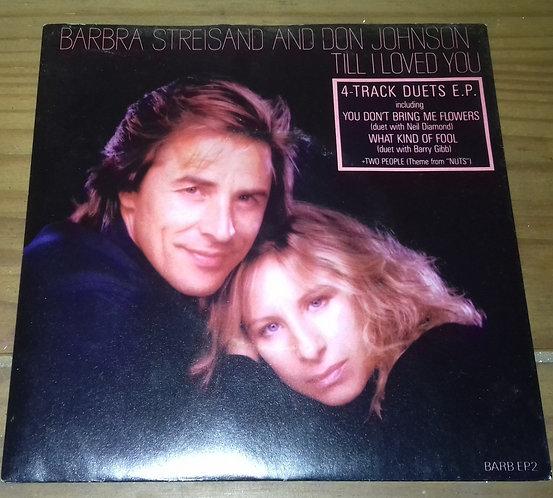 """Barbra Streisand & Don Johnson - Till I Loved You (7"""", EP) (CBS)"""