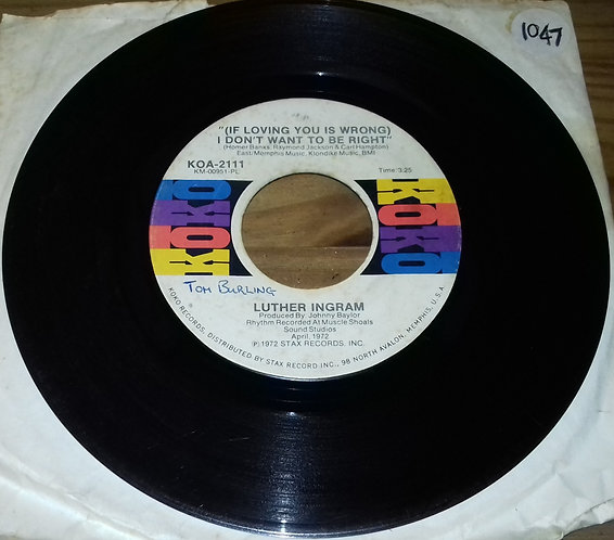 Luther Ingram - (If Loving You Is Wrong) I Don't Want To Be Right / Puttin' Gam