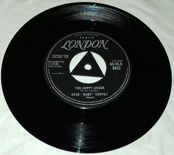 """Dave 'Baby' Cortez* - The Happy Organ / Love Me As I Love You (7"""", Single) (Lond"""