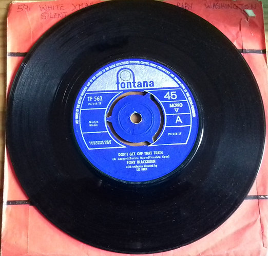 """Tony Blackburn - Don't Get Off That Train / Just To Be With You Again (7"""","""
