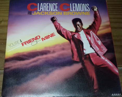 """Clarence Clemons and Jackson Browne - You're A Friend Of Mine (7"""") (CBS, CBS)"""