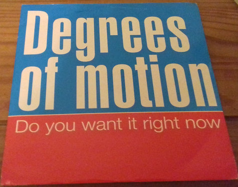 """Degrees Of Motion - Do You Want It Right Now (7"""") (FFRR)"""
