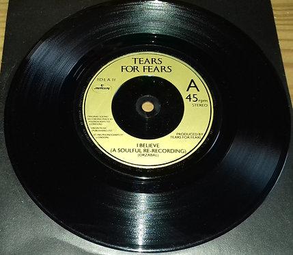 "Tears For Fears - I Believe (A Soulful Re-Recording) (7"", Gol) (Mercury)"