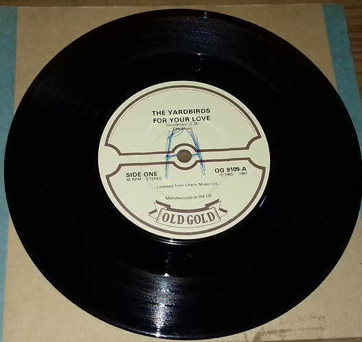 """The Yardbirds - For Your Love (7"""") (Old Gold (2))"""