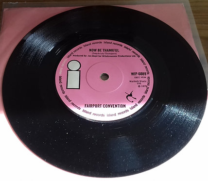 """Fairport Convention - Now Be Thankful (7"""", Single) (Island Records)"""
