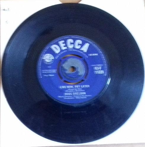 "Doug Sheldon - Live Now, Pay Later (7"") (Decca)"