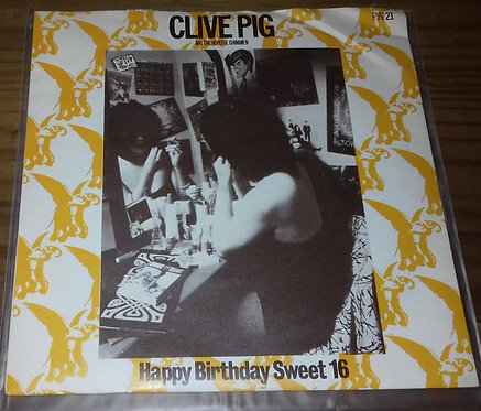 "Clive Pig And The Hopeful Chinamen - Happy Birthday Sweet 16 (7"", RP) (Pinnacle"