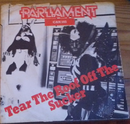 """Parliament - Give Up The Funk (Tear The Roof Off The Sucker) (7"""", Single, RE, S"""