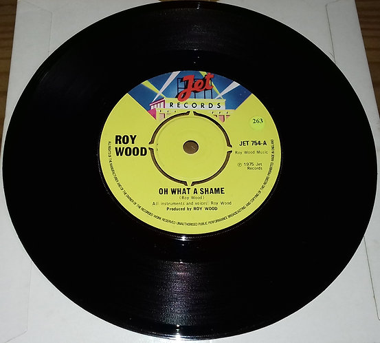 """Roy Wood - Oh What A Shame (7"""", Single) (Jet Records)"""