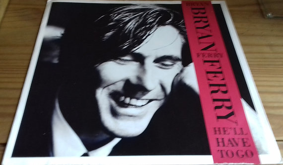 """Bryan Ferry - He'll Have To Go (12"""") (EG)"""