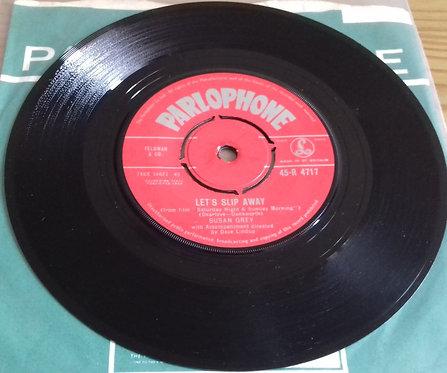 "Susan Grey - lets slip away (7"", Single) (parlophone)"