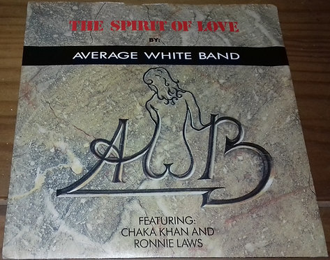 """Average White Band Featuring Chaka Khan And Ronnie Laws - The Spirit Of Love (7"""""""