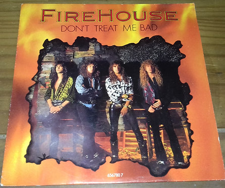 "Firehouse  - Don't Treat Me Bad (7"") (Epic)"