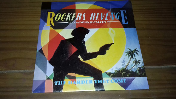 """Rockers Revenge Featuring Donnie Calvin - The Harder They Come (7"""", Single) (Lon"""