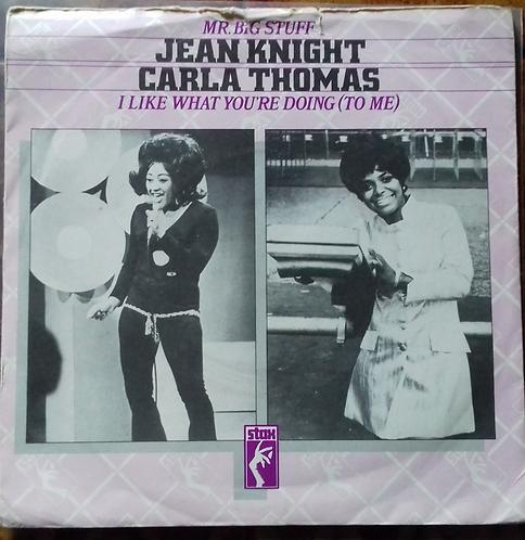 "Jean Knight / Carla Thomas – Mr. Big Stuff / I Like What You're Doing To Me 7"""