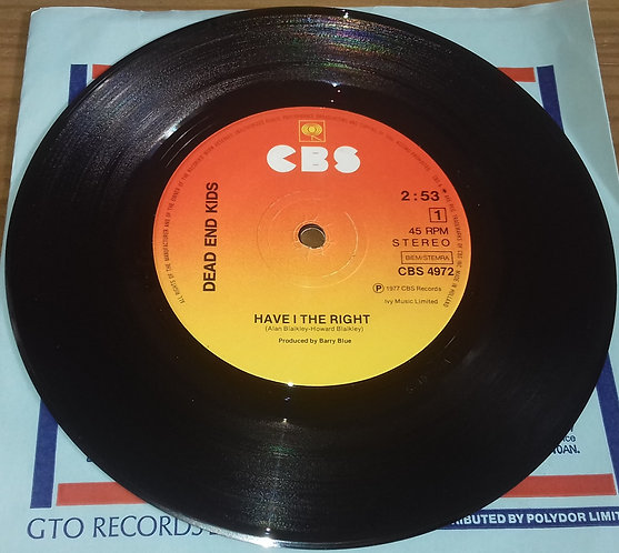 """Dead End Kids - Have I The Right (7"""", Single, Sol) (CBS)"""