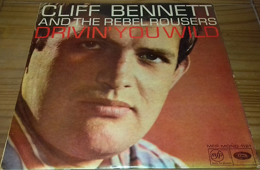 Cliff Bennett & The Rebel Rousers - Drivin' You Wild (LP, Album, RE) (Music For