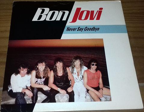 """Bon Jovi - Never Say Goodbye (7"""", Single, Sil) (Vertigo, Phonogram, Vertigo, Pho"""