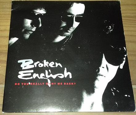 "Broken English - Do You Really Want Me Back? (7"", Single, Gat) (EMI, EMI)"