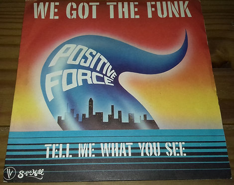"""Positive Force - We Got The Funk (7"""") (Sugar Hill Records, Vogue)"""