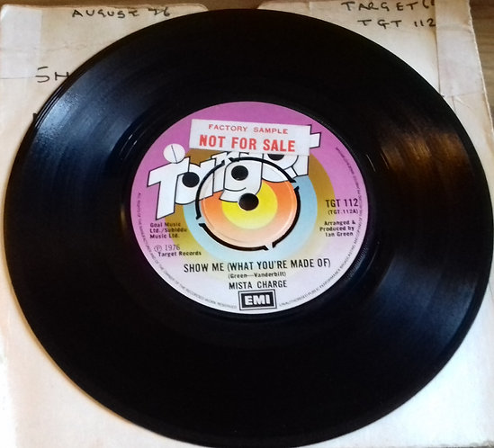 """Mista Charge - Show Me (What You're Made Of) / Down On Arcturus (7"""") (Target (1"""