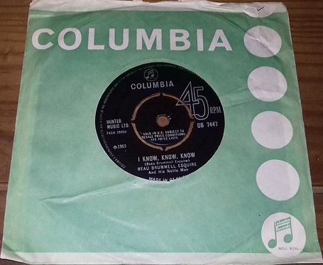 """Beau Brummell Esquire And His Noble Men* - I Know, Know, Know (7"""", Single) (Col"""