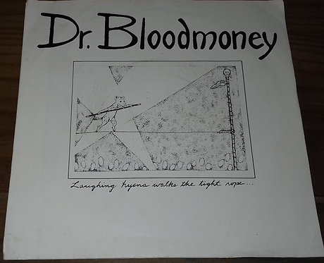 "Dr. Bloodmoney  - Laughing Hyena Walks The Tight Rope (7"") (Rocktari Records)"