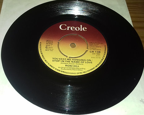 """Roni Hill - You Keep Me Hanging On / Stop! In The Name Of Love (7"""") (Creole Reco"""