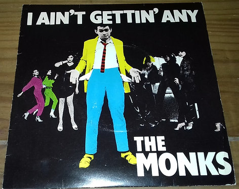 "Monks* - I Ain't Gettin' Any (7"") (EMI)"