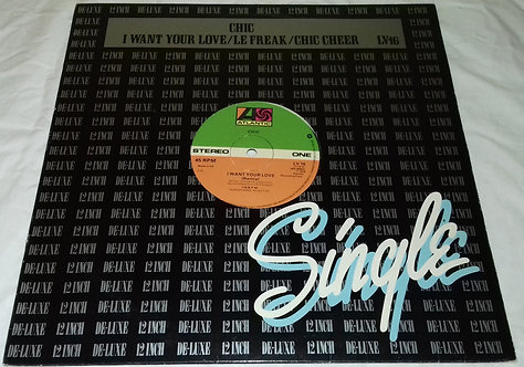 """Chic - I Want Your Love / Le Freak / Chic Cheer (12"""", Single, WEA) (Atlantic, At"""