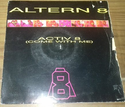 """Altern 8 - Activ 8 (Come With Me) (7"""", Single) (Network Records)"""