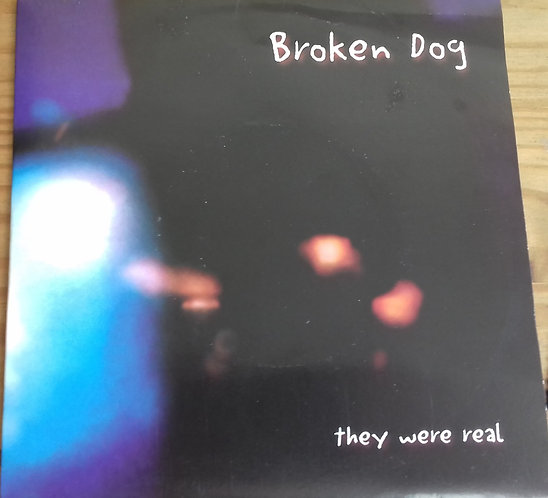 """Broken Dog - They Were Real (7"""") (Piao!, Piao!)"""