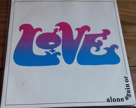"Love - Alone Again Or (7"", RE) (Elektra, Elektra)"