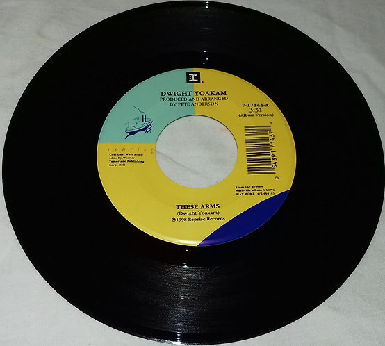 """Dwight Yoakam - These Arms (7"""", Single) (Reprise Records)"""