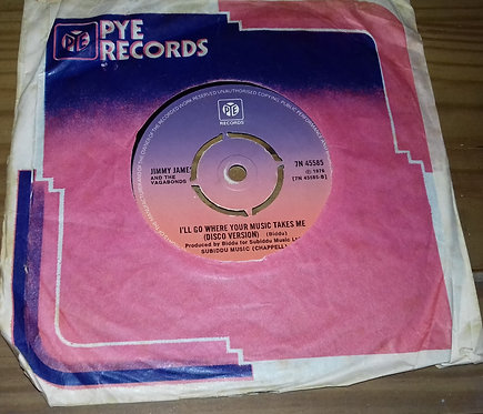 """Jimmy James And The Vagabonds* - I'll Go Where Your Music Takes Me (7"""", Single,"""
