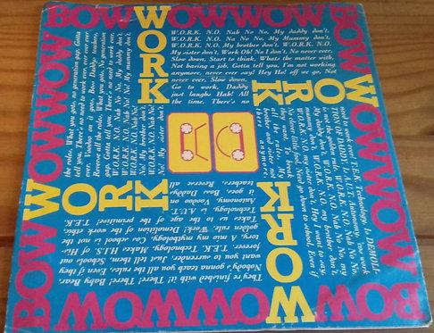 """Bow Wow Wow - W.O.R.K. (N.O. Nah No! No! My Daddy Don't) (7"""", Blu) (EMI)"""