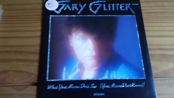 "Gary Glitter - What Your Mama Don't See (Your Mama Don't Know!) (7"", Single)"