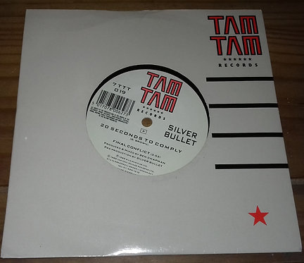 """Silver Bullet - 20 Seconds To Comply (7"""", Single) (Tam Tam Records)"""