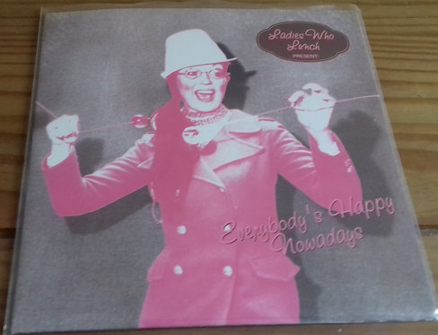 """Ladies Who Lunch - Everybody's Happy Nowadays (7"""", Single, Pin) (Grand Royal)"""