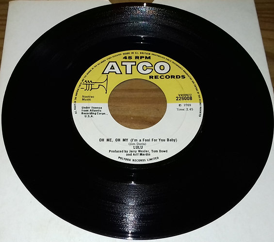 """Lulu - Oh Me, Oh My (I'm A Fool For You Baby) (7"""", Single) (ATCO Records)"""