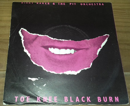 "Binky Baker & The Pit Orchestra - Toe Knee Black Burn (7"", Single) (Stiff Recor"